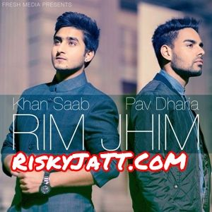 Rim Jhim Pav Dharia Garry Sandhu Khan Saab Mp3 Song Download Mr Jatt Im