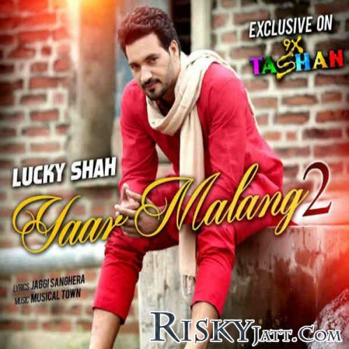 Yaar Malang Lucky Shah Mp3 Song Download Mr Jatt Im