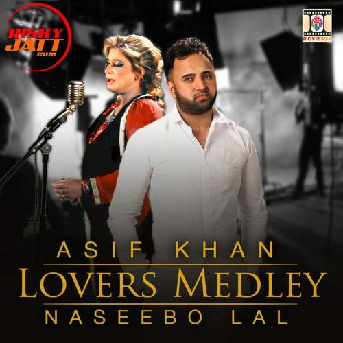 Lovers (Medley) Naseebo Lal, Asif Khan mp3 song download, Lovers (Medley) Naseebo Lal, Asif Khan full album mp3 song