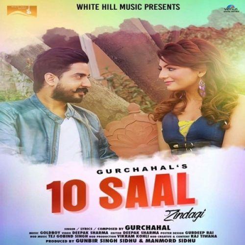 10 Saal Zindagi Gurchahal mp3 song download, 10 Saal Zindagi Gurchahal full album mp3 song