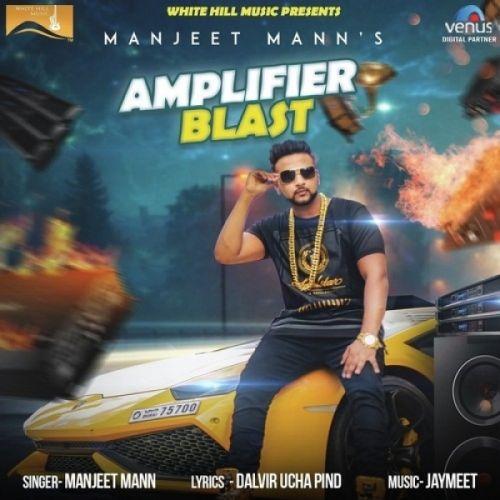 Amplifier Blast Manjeet Mann Mp3 Song Download Mr Jatt Im