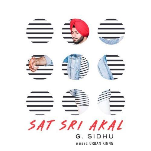 Sat Sri Akal G Sidhu mp3 song download, Sat Sri Akal G Sidhu full album mp3 song