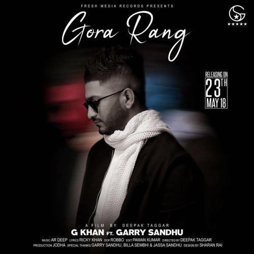 Gora Rang G Khan, Garry Sandhu Mp3 Song Download - Mr-jatt.Im