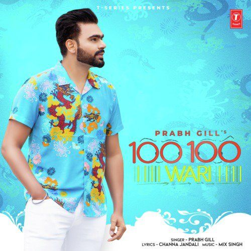 100 100 Wari Prabh Gill, MixSingh mp3 song download, 100 100 Wari Prabh Gill, MixSingh full album mp3 song
