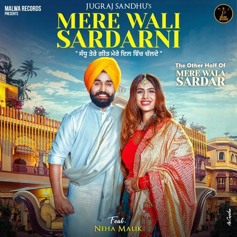 Mere Wali Sardarni Jugraj Sandhu Neha Malik Mp3 Song Download Mr Jatt Im