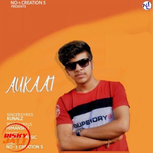 Aukaat Kunalz mp3 song download, Aukaat Kunalz full album mp3 song