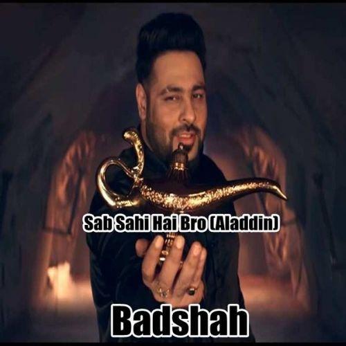 Sab Sahi Hai Bro (Aladdin) Badshah mp3 song download, Sab Sahi Hai Bro (Aladdin) Badshah full album mp3 song
