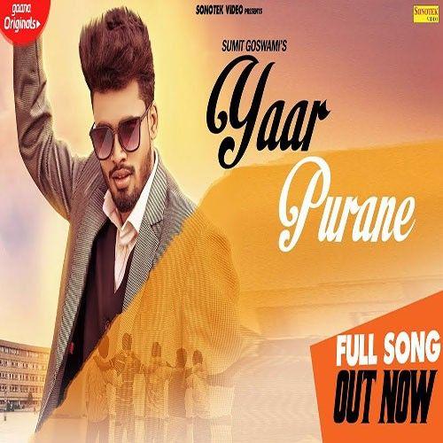 Yaar Purane Sumit Goswami mp3 song download, Yaar Purane Sumit Goswami full album mp3 song