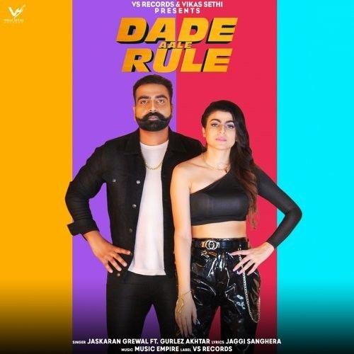 Dade Aale Rule Gurlej Akhtar, Jaskaran Grewal mp3 song download, Dade Aale Rule Gurlej Akhtar, Jaskaran Grewal full album mp3 song