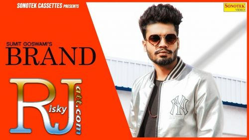 Brand Sumit Goswami mp3 song download, Brand Sumit Goswami full album mp3 song