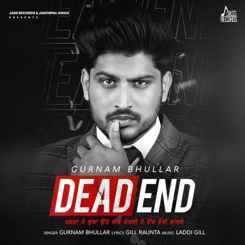 Dead End By Gurnam Bhullar full mp3 album