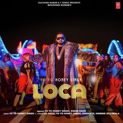 Loca Yo Yo Honey Singh, Simar Kaur mp3 song download, Loca Yo Yo Honey Singh, Simar Kaur full album mp3 song
