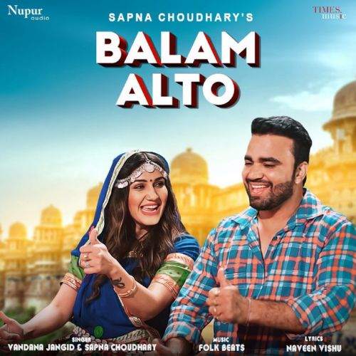 Balam Alto Sapna Chaudhary, Vandana Jangir mp3 song download, Balam Alto Sapna Chaudhary, Vandana Jangir full album mp3 song