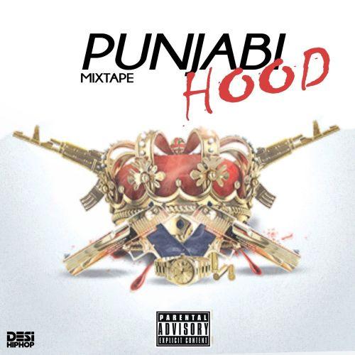 Punjabi Hood - Mixtape By Haji Springer, Sikander Kahlon and others... full mp3 album