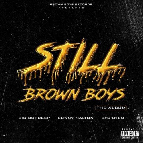 Still Brown Boys By Big Boi Deep and Sunny Malton full mp3 album