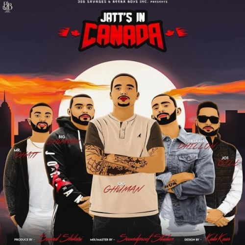 Jatts In Canada By Big Ghuman, Jo1 and others... full mp3 album
