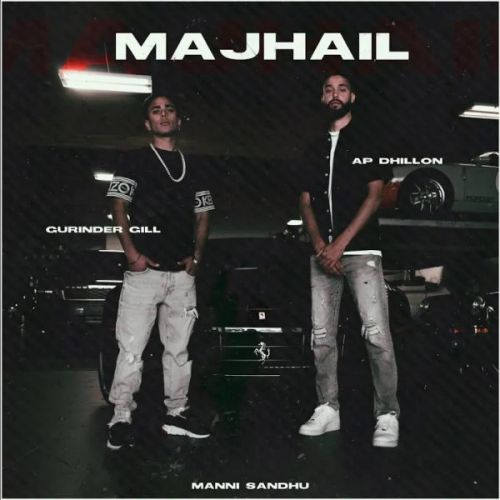 Majhail AP Dhillon, Gurinder Gill mp3 song download, Majhail AP Dhillon, Gurinder Gill full album mp3 song