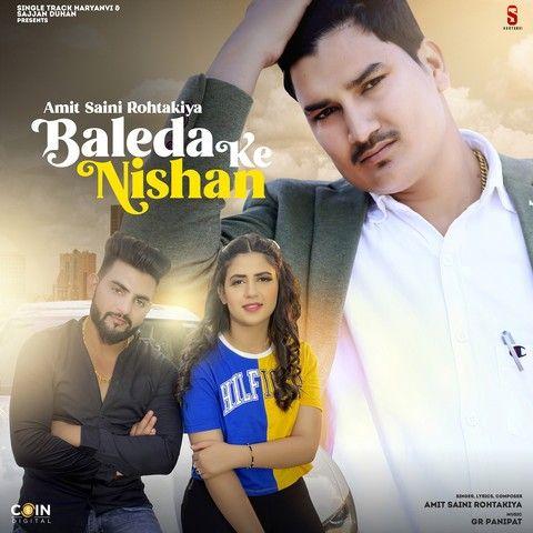 Baleda Ke Nishan Amit Saini Rohtakiya mp3 song download, Baleda Ke Nishan Amit Saini Rohtakiya full album mp3 song