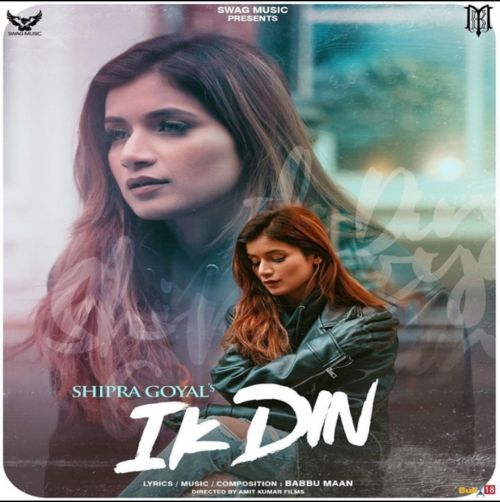 Ik Din Shipra Goyal mp3 song download, Ik Din Shipra Goyal full album mp3 song