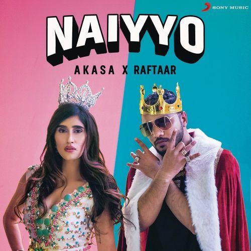 Naiyyo Raftaar, Akasa mp3 song download, Naiyyo Raftaar, Akasa full album mp3 song