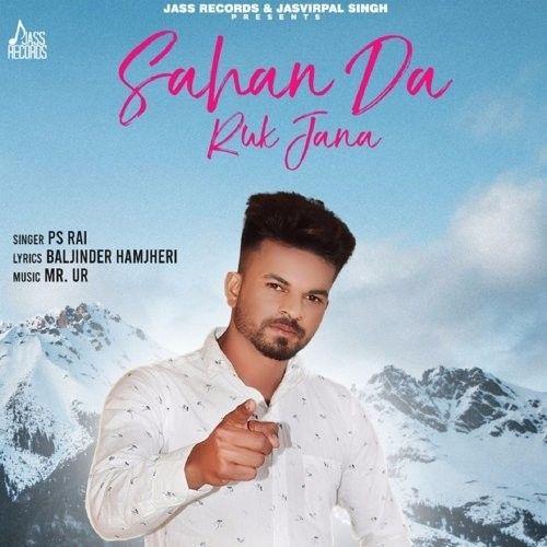 Saahan Da Ruk Jana PS Rai mp3 song download, Saahan Da Ruk Jana PS Rai full album mp3 song