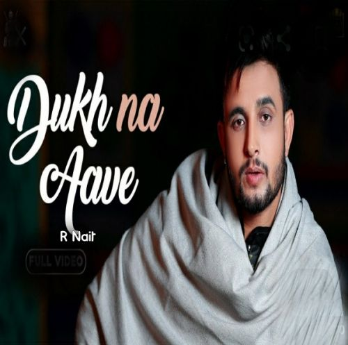 Dukh Na Aave R Nait mp3 song download, Dukh Na Aave R Nait full album mp3 song
