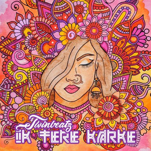 Ik Tere Karke Twinbeatz mp3 song download, Ik Tere Karke Twinbeatz full album mp3 song