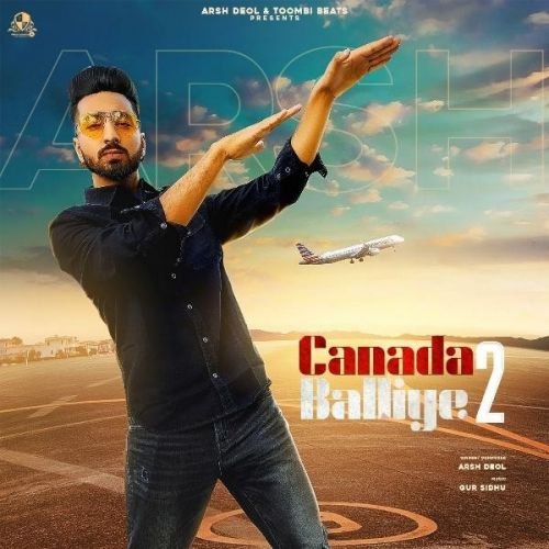 Canada Balliye 2 Arsh Deol mp3 song download, Canada Balliye 2 Arsh Deol full album mp3 song