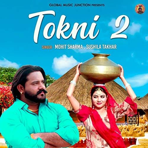 Tokni 2 Mohit Sharma, Sushila Takhar mp3 song download, Tokni 2 Mohit Sharma, Sushila Takhar full album mp3 song