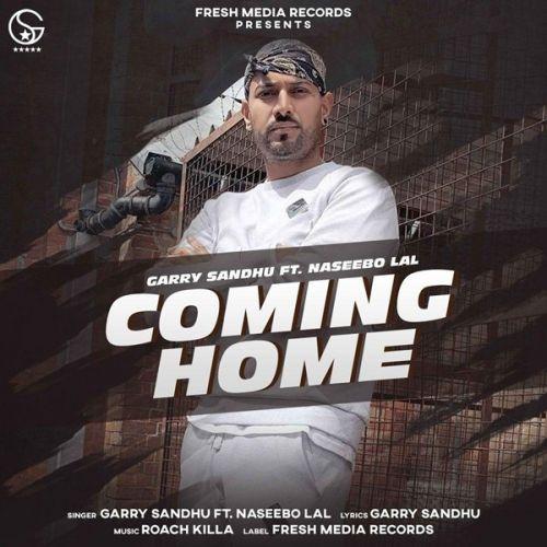Coming Home Garry Sandhu, Naseebo Lal mp3 song download, Coming Home Garry Sandhu, Naseebo Lal full album mp3 song