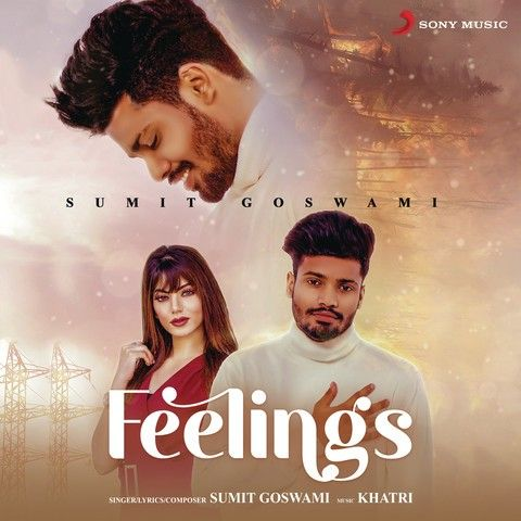 Feelings Sumit Goswami mp3 song download, Feelings Sumit Goswami full album mp3 song