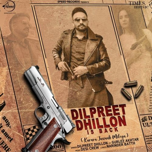 Dilpreet Dhillon Is Back Dilpreet Dhillon, Gurlez Akhtar mp3 song download, Dilpreet Dhillon Is Back Dilpreet Dhillon, Gurlez Akhtar full album mp3 song