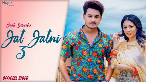 Jat Jatni Sukh Deswal mp3 song download, Jat Jatni 3 Sukh Deswal full album mp3 song