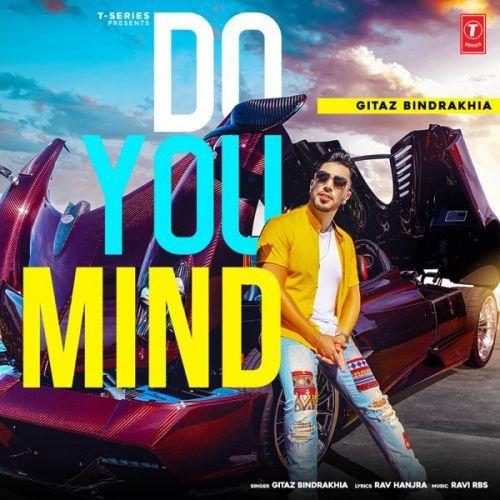 Do You Mind Gitaz Bindrakhia mp3 song download, Do You Mind Gitaz Bindrakhia full album mp3 song
