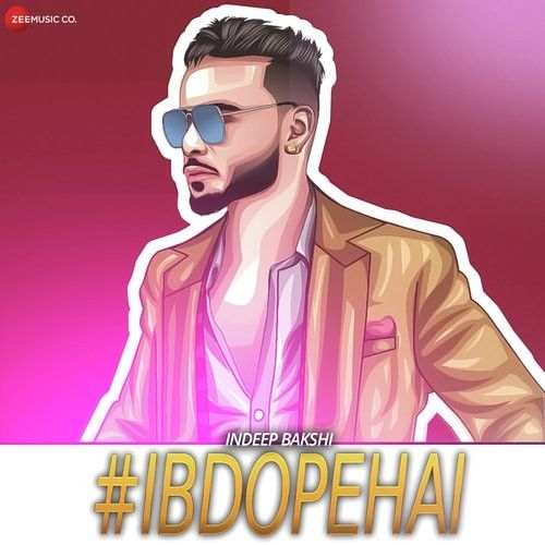 Eye Contact Indeep Bakshi mp3 song download, IBDOPEHAI Indeep Bakshi full album mp3 song