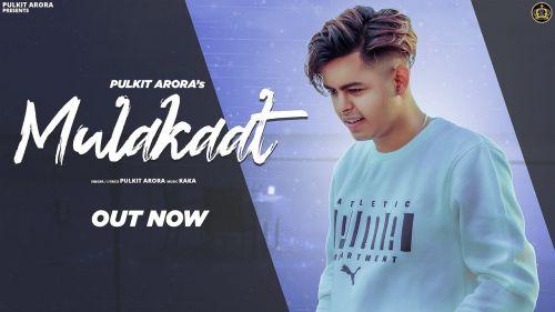 Mulakaat Pulkit Arora mp3 song download, Mulakaat Pulkit Arora full album mp3 song