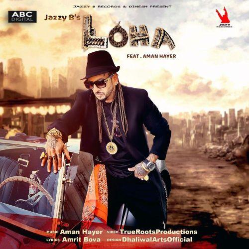 Loha Jazzy B mp3 song download, Loha Jazzy B full album mp3 song