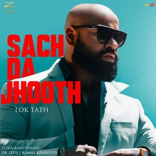 Sach Da Jhooth (Lok Tath) Zora Randhawa mp3 song download, Sach Da Jhooth (Lok Tath) Zora Randhawa full album mp3 song