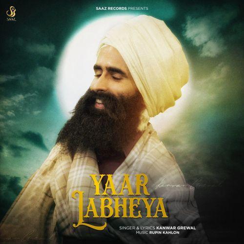 Yaar Labheya Kanwar Grewal mp3 song download, Yaar Labheya Kanwar Grewal full album mp3 song