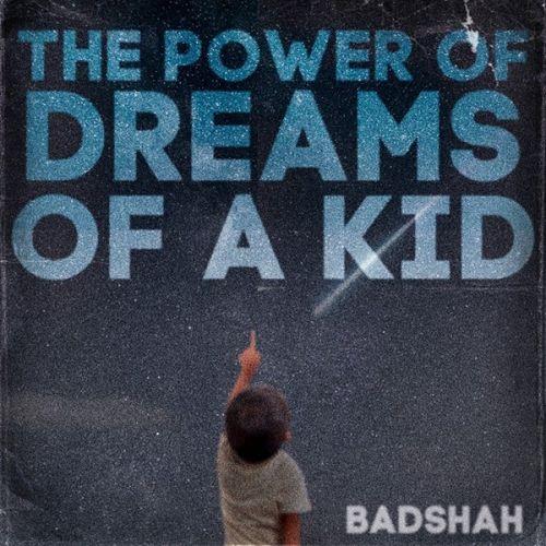 The Power Of Dreams Of A Kid By Badshah full mp3 album