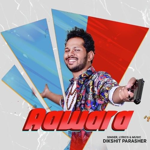 Aawara Dikshit Parasher mp3 song download, Aawara Dikshit Parasher full album mp3 song