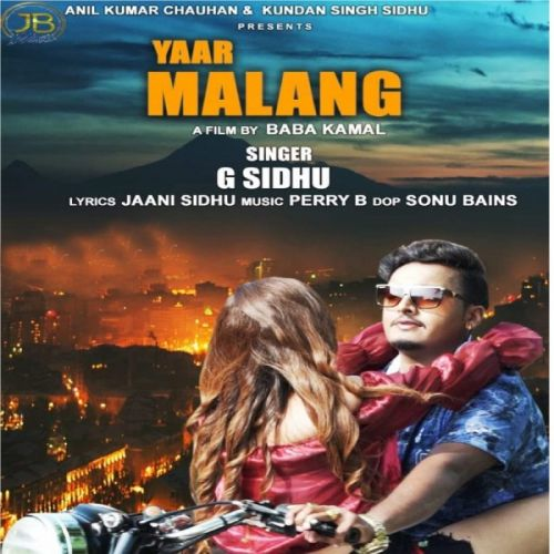Yaar Malang G Sidhu Mp3 Song Download Mr Jatt Im