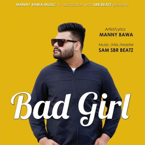 Bad Girl Manny Bawa mp3 song download, Bad Girl Manny Bawa full album mp3 song