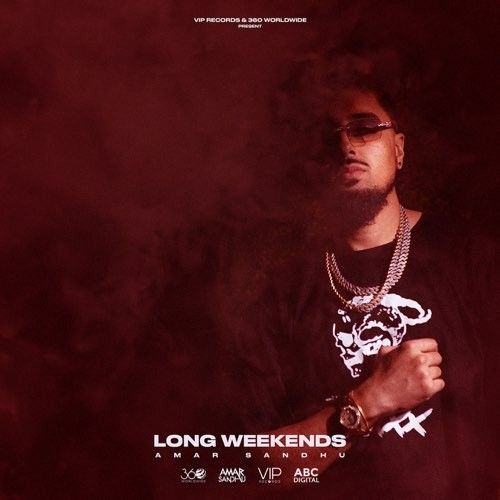 Long Weekends By Amar Sandhu full mp3 album
