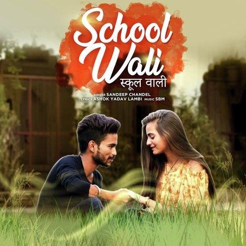 School Wali Sandeep Chandel mp3 song download, School Wali Sandeep Chandel full album mp3 song