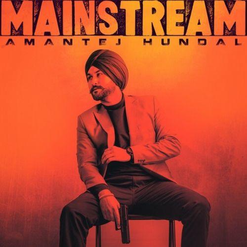 Tearem Up Amantej Hundal mp3 song download, Mainstream Amantej Hundal full album mp3 song