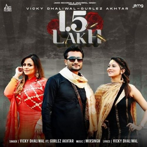 1.5 Lakh Vicky Dhaliwal, Gurlez Akhtar mp3 song download, 1.5 Lakh Vicky Dhaliwal, Gurlez Akhtar full album mp3 song
