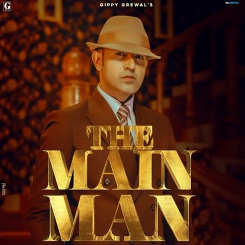 The Main Man By Gippy Grewal, Afsana Khan and others... full mp3 album