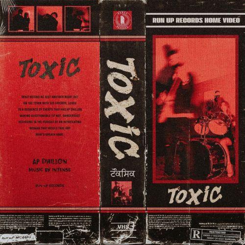 Toxic AP Dhillon mp3 song download, Toxic AP Dhillon full album mp3 song
