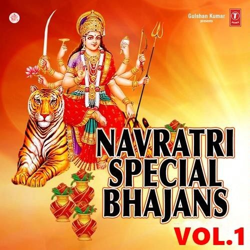 Navratri Special Vol 1 By Anjali Jain, Narender Chanchal and others... full mp3 album